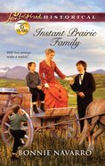 Instant Prairie Family (Love Inspired Series Historical) eBook