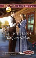 Handpicked Husband (Love Inspired Series Historical) eBook