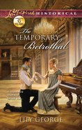 The Temporary Betrothal (Love Inspired Series Historical) eBook