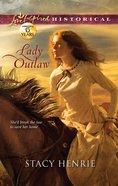 Lady Outlaw (Love Inspired Series Historical) eBook