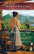 The Preacher's Wife (Love Inspired Series Historical) eBook