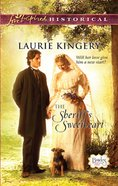 The Sheriff's Sweetheart (Love Inspired Historical Series) eBook