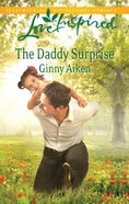 The Daddy Surprise (Love Inspired Series) eBook
