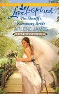 The Sheriff's Runaway Bride (Love Inspired Series) eBook