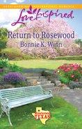 Return to Rosewood (Love Inspired Series) eBook