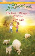The Forest Ranger's Promise (Love Inspired Series) eBook