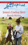 Jenna's Cowboy Hero (Love Inspired Series) eBook