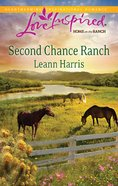 Second Chance Ranch (Love Inspired Series) eBook