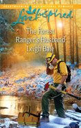 The Forest Ranger's Husband (Love Inspired Series) eBook
