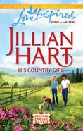 His Country Girl (Love Inspired Series) eBook