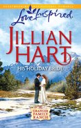 His Holiday Bride (Love Inspired Series) eBook