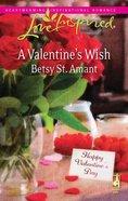 A Valentine's Wish (Love Inspired Series) eBook