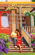 Wife Wanted in Dry Creek (Love Inspired Series) eBook