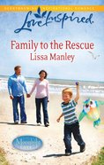 Family to the Rescue (Love Inspired Series) eBook