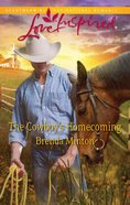 The Cowboy's Homecoming (Love Inspired Series) eBook