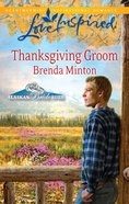 Thanksgiving Groom (Love Inspired Series) eBook