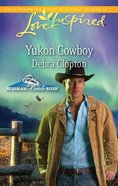 Yukon Cowboy (Love Inspired Series) eBook