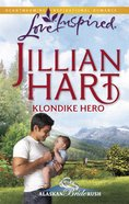 Klondike Hero (Love Inspired Series) eBook