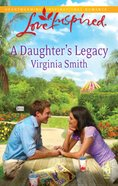 A Daughter's Legacy (Love Inspired Series) eBook