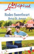 Rodeo Sweetheart (Love Inspired Series) eBook