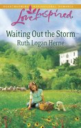 Waiting Out the Storm (Love Inspired Series) eBook