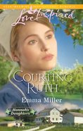 Courting Ruth (Love Inspired Series) eBook
