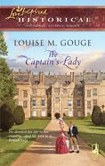 The Captain's Lady (Love Inspired Series Historical) eBook