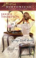 Spring Creek Bride (Love Inspired Series Historical) eBook