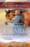 The Outlaw's Bride (Love Inspired Series Historical) eBook