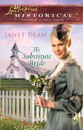 The Substitute Bride (Love Inspired Series Historical) eBook