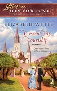 Crescent City Courtship (Love Inspired Series Historical) eBook