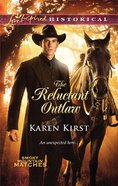 The Reluctant Outlaw (Love Inspired Series Historical) eBook