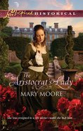 The Aristocrat's Lady (Love Inspired Series Historical) eBook