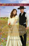 Unlawfully Wedded Bride (Love Inspired Series Historical) eBook
