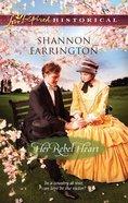 Her Rebel Heart (Love Inspired Series Historical) eBook