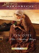 Her Healing Ways (Love Inspired Series Historical) eBook