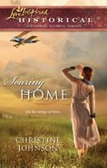 Soaring Home (Love Inspired Series Historical) eBook