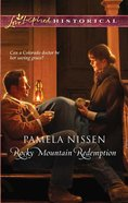 Rocky Mountain Redemption (Love Inspired Series Historical) eBook