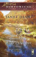 Courting the Doctor's Daughter (Love Inspired Series Historical) eBook