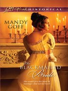 The Blackmailed Bride (Love Inspired Historical Series) eBook