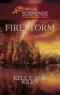 Firestorm (Love Inspired Suspense Series) eBook