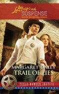 Trail of Lies (Love Inspired Suspense Series) eBook