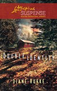Double Identity (Love Inspired Suspense Series) eBook