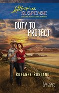 Duty to Protect (Love Inspired Suspense Series) eBook
