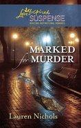 Marked For Murder (Love Inspired Suspense Series) eBook