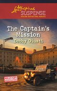 The Captain's Mission (Love Inspired Suspense Series) eBook