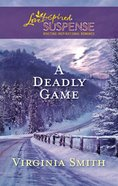 A Deadly Game (Love Inspired Suspense Series) eBook