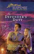 The Defender's Duty (Love Inspired Suspense Series) eBook