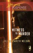 Witness to Murder (Love Inspired Suspense Series) eBook