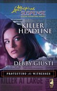 Killer Headline (Love Inspired Suspense Series) eBook